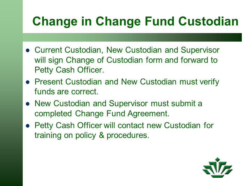 Change in Change Fund Custodian