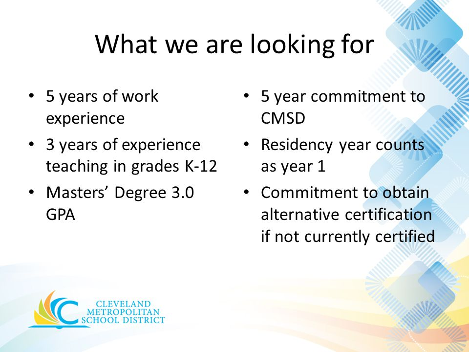 What we are looking for 5 years of work experience