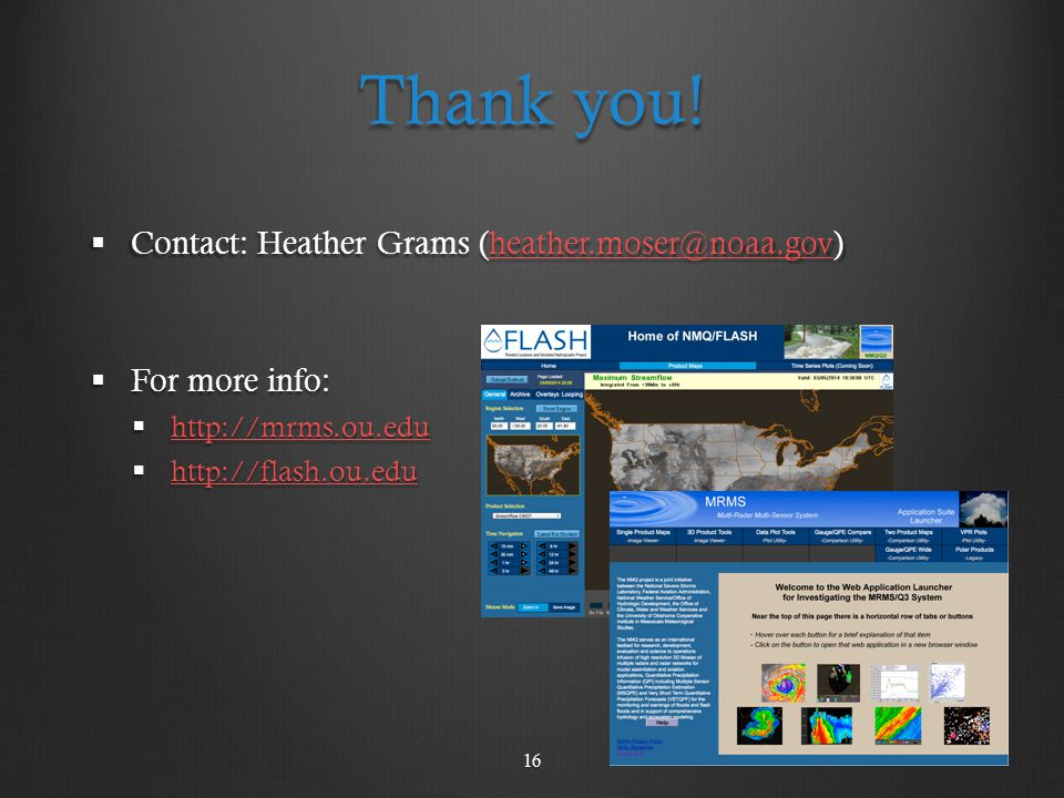 Thank you! Contact: Heather Grams