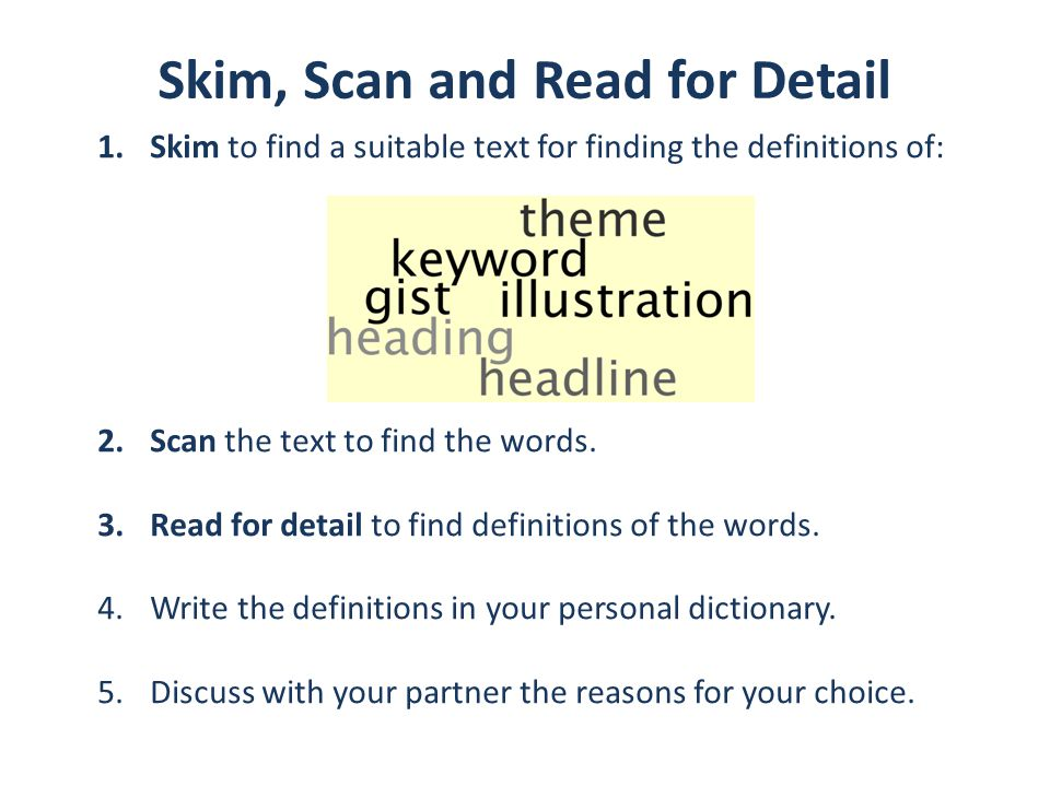 Skim, Scan and Read for Detail