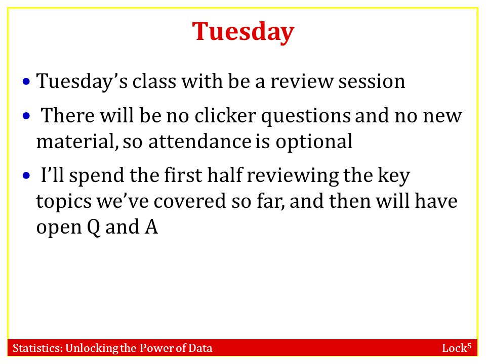 Tuesday Tuesday's class with be a review session