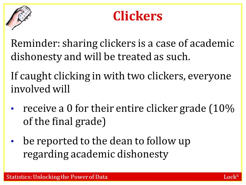 Clickers Reminder: sharing clickers is a case of academic dishonesty and will be treated as such.