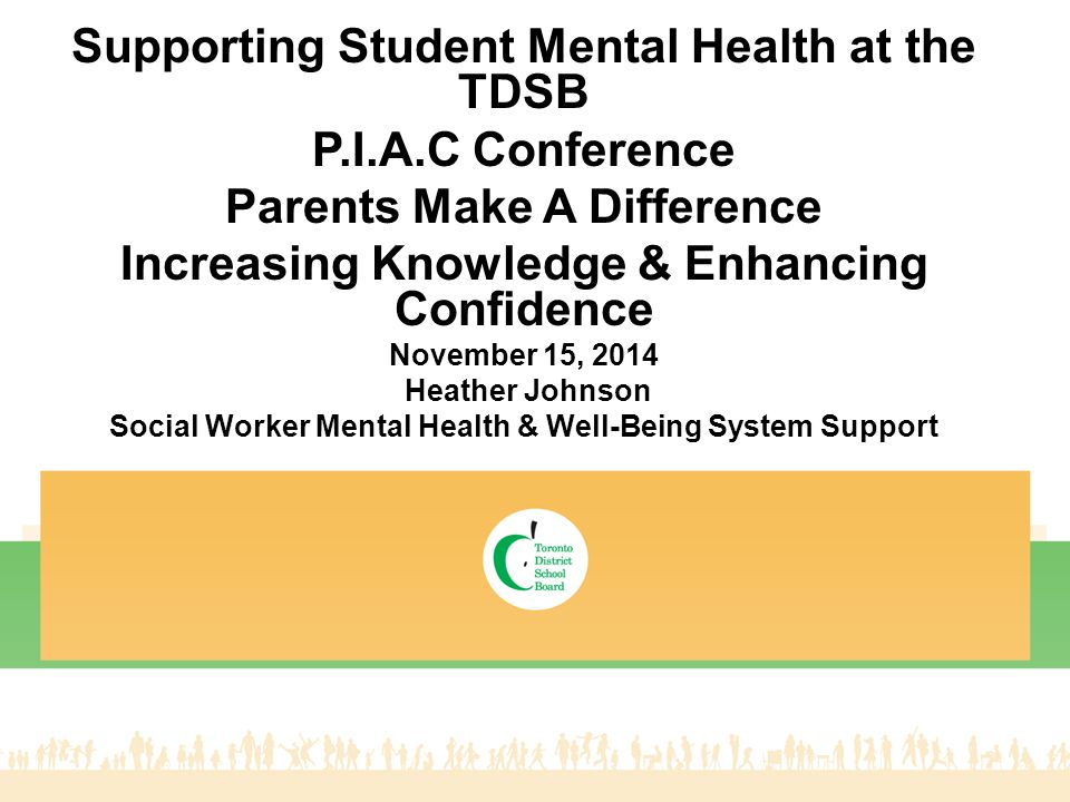 Supporting Student Mental Health at the TDSB P.I.A.C Conference