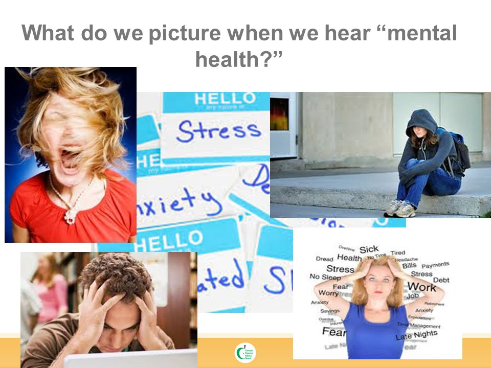 What do we picture when we hear mental health