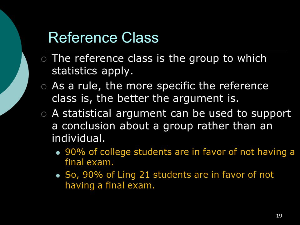 Reference Class The reference class is the group to which statistics apply.