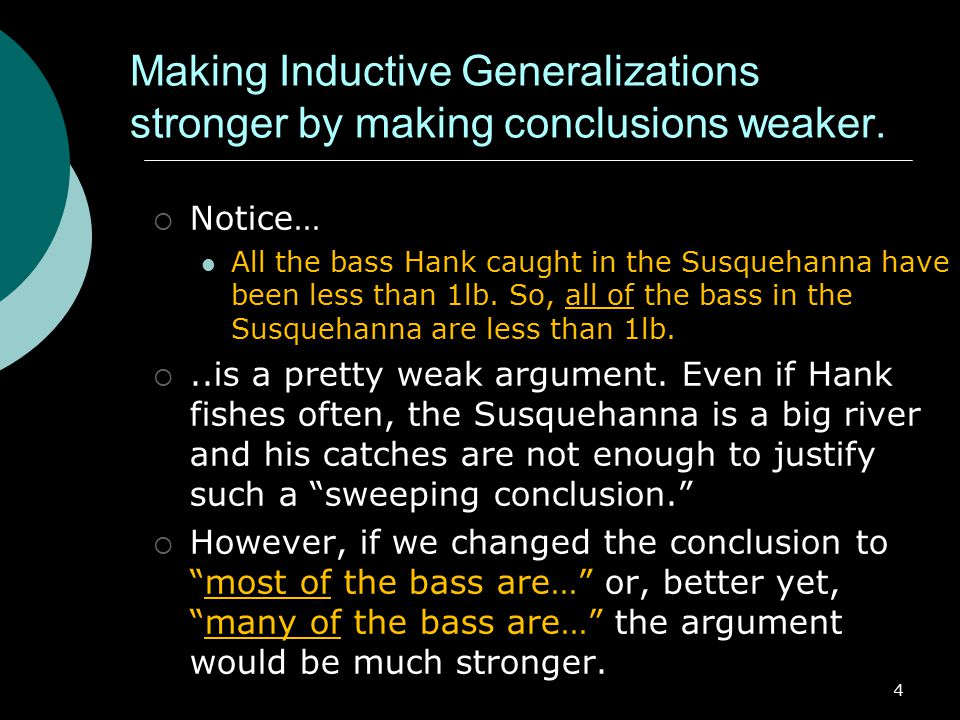 Making Inductive Generalizations stronger by making conclusions weaker.