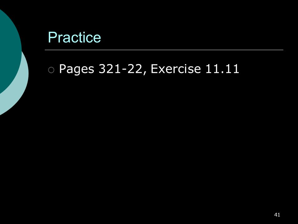 Practice Pages 321-22, Exercise 11.11
