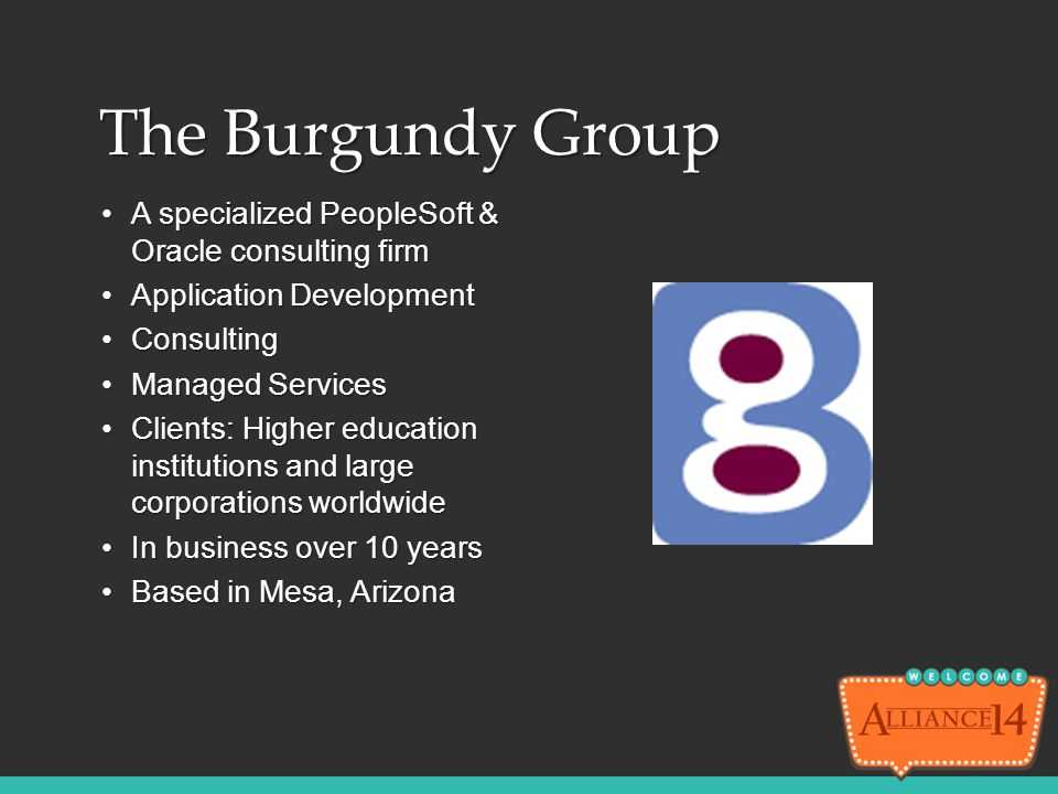 The Burgundy Group A specialized PeopleSoft & Oracle consulting firm