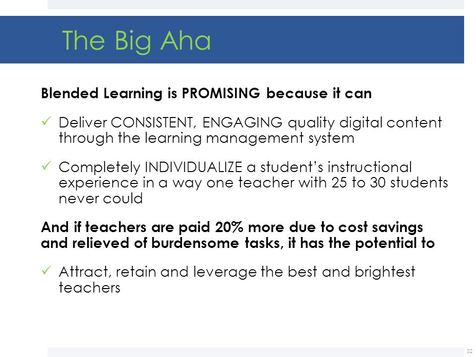 The Big Aha Blended Learning is PROMISING because it can