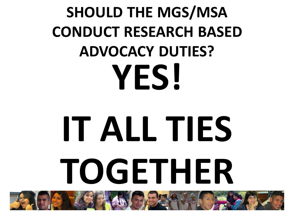 SHOULD THE MGS/MSA CONDUCT RESEARCH BASED ADVOCACY DUTIES