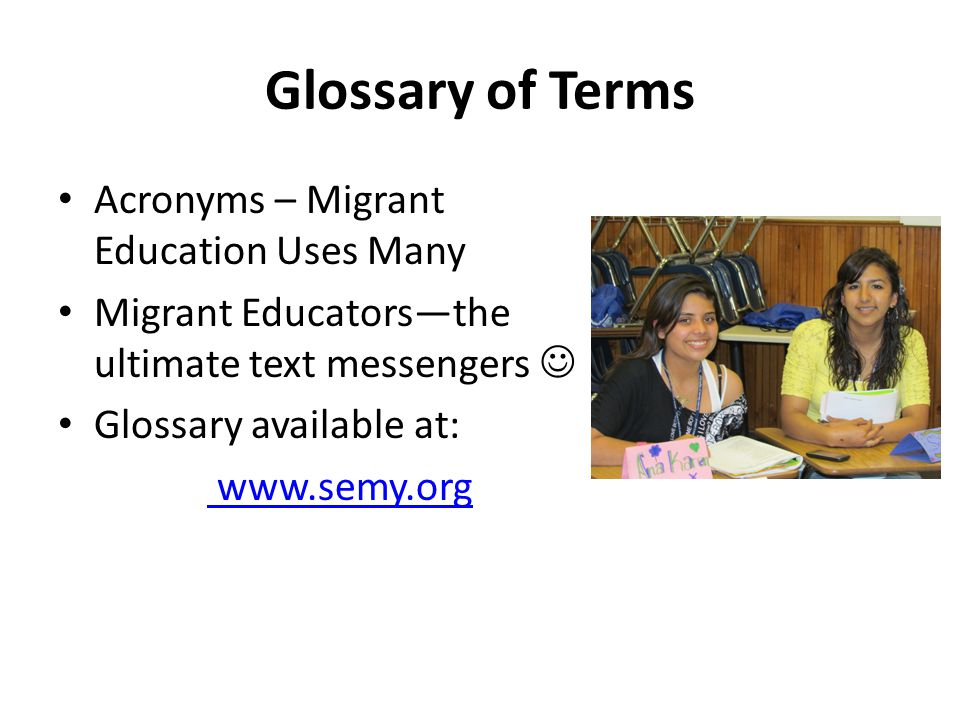 Glossary of Terms Acronyms – Migrant Education Uses Many