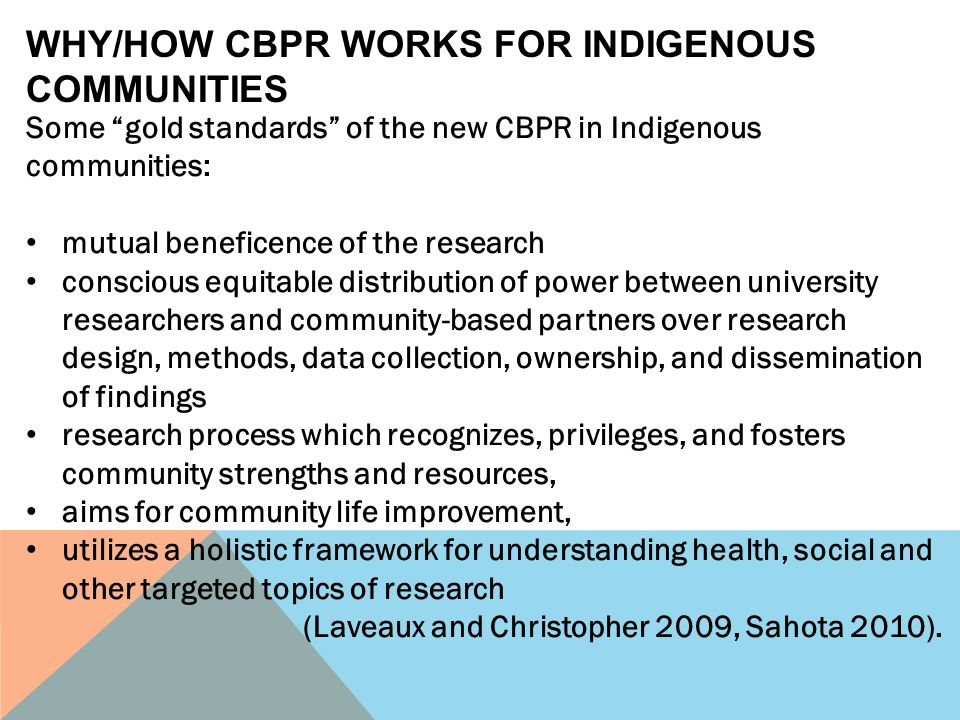 WHY/HOW CBPR WORKS FOR INDIGENOUS COMMUNITIES