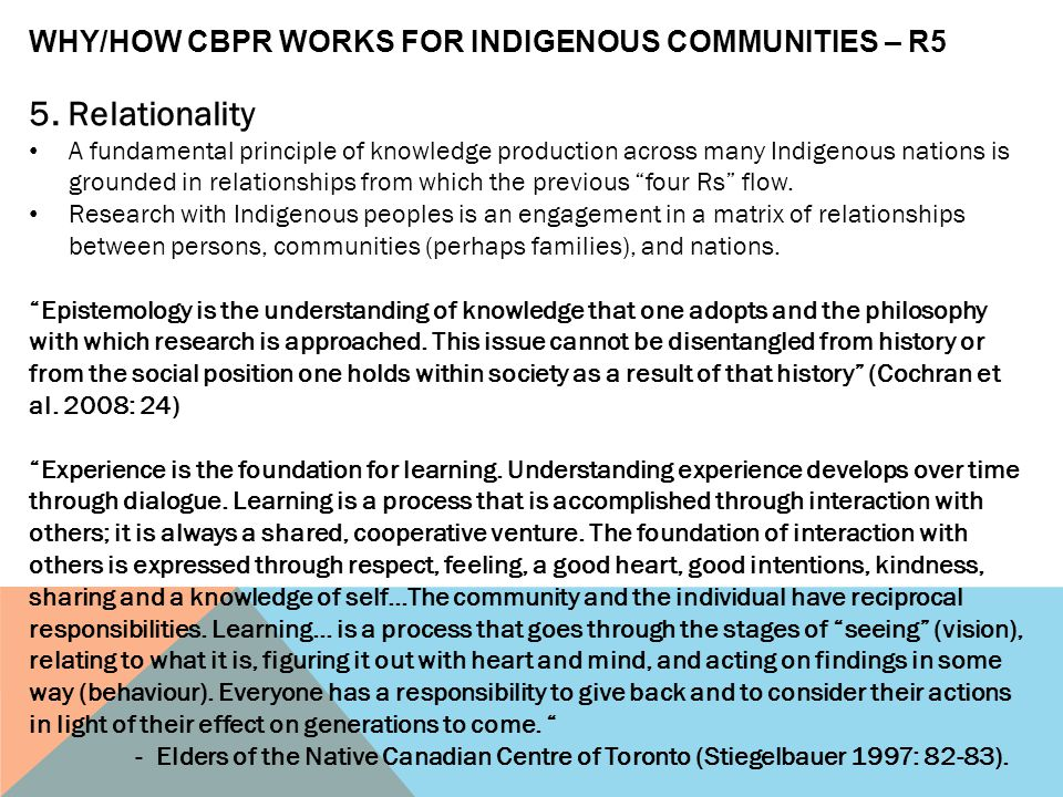 5. Relationality WHY/HOW CBPR WORKS FOR INDIGENOUS COMMUNITIES – R5