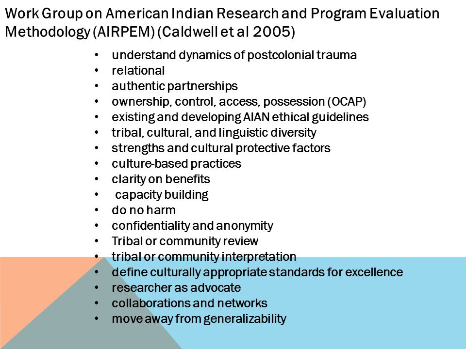 Work Group on American Indian Research and Program Evaluation Methodology (AIRPEM) (Caldwell et al 2005)