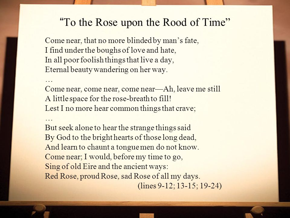 To the Rose upon the Rood of Time