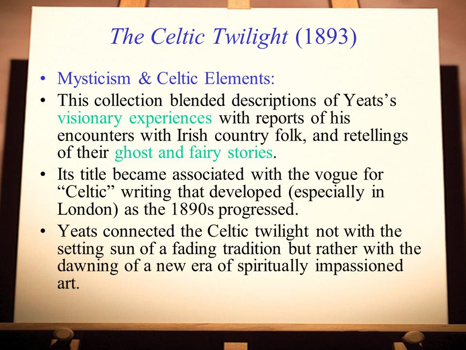 The Celtic Twilight (1893) Mysticism & Celtic Elements: