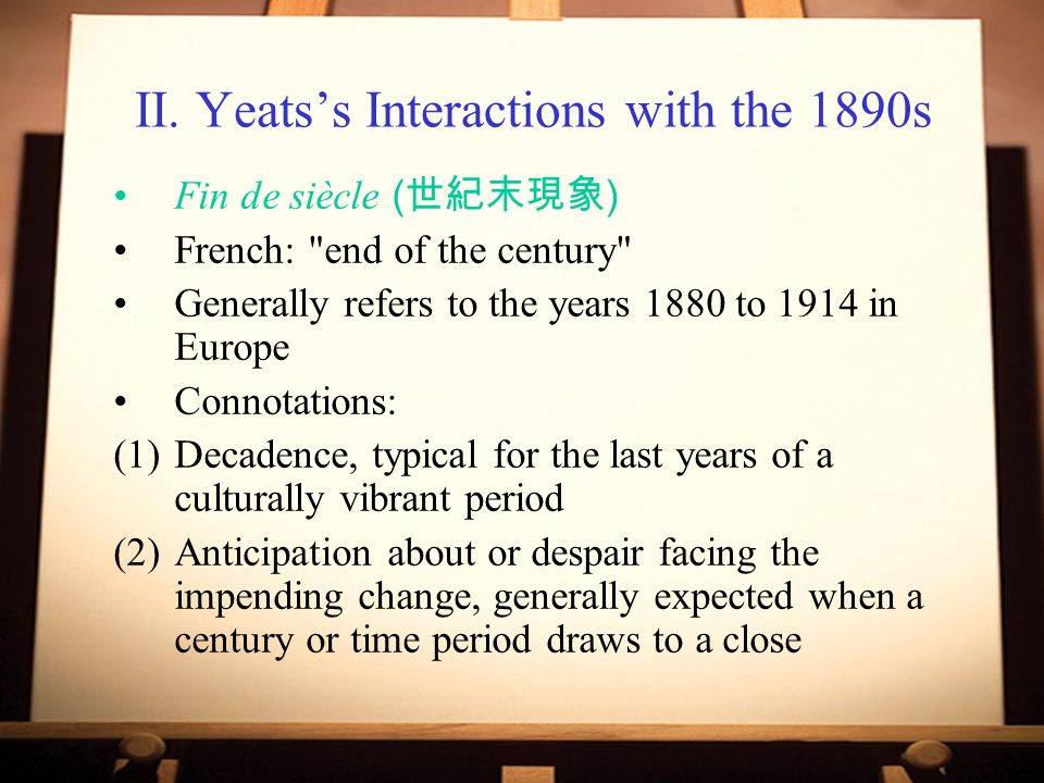 II. Yeats's Interactions with the 1890s