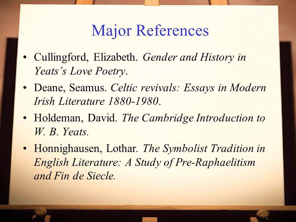 Major References Cullingford, Elizabeth. Gender and History in Yeats's Love Poetry.