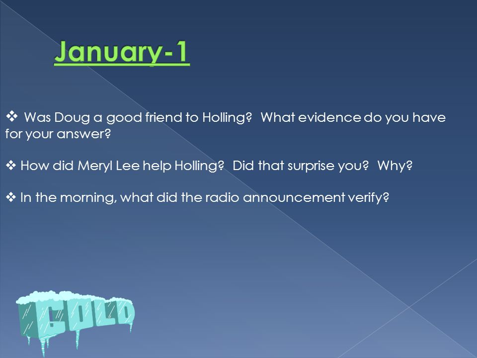 January-1 Was Doug a good friend to Holling What evidence do you have for your answer