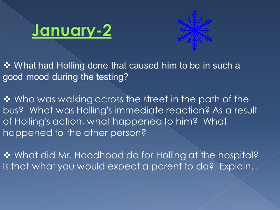 January-2 What had Holling done that caused him to be in such a good mood during the testing