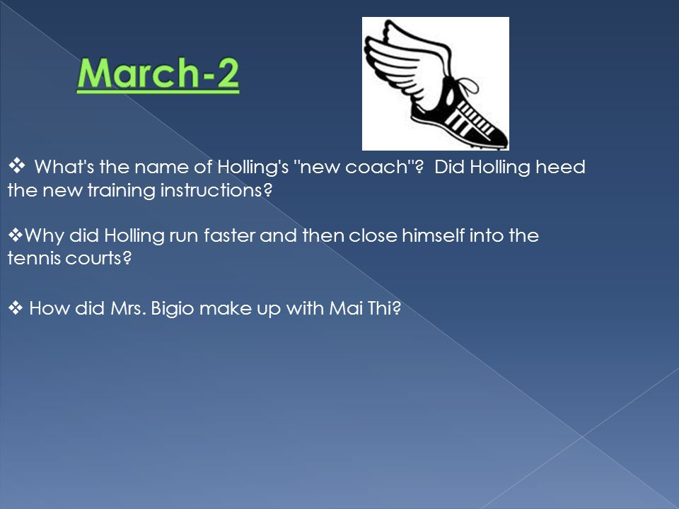 March-2 What s the name of Holling s new coach Did Holling heed the new training instructions