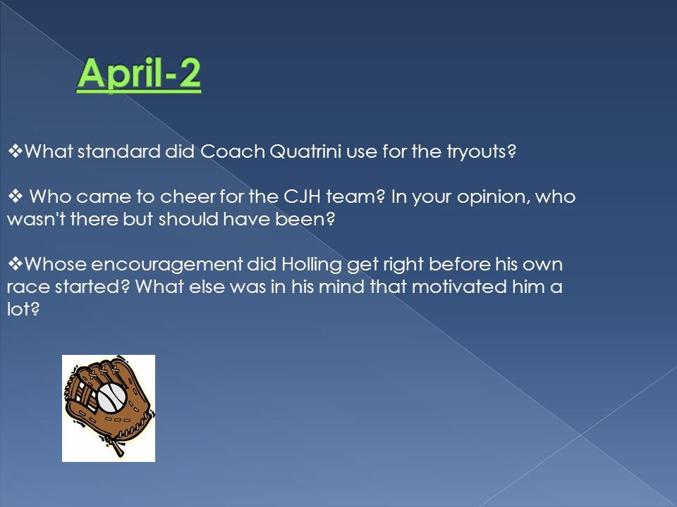 April-2 What standard did Coach Quatrini use for the tryouts