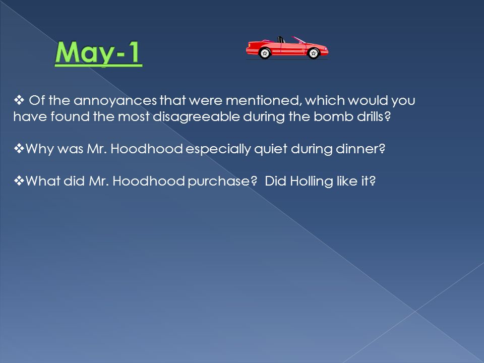 May-1 Of the annoyances that were mentioned, which would you have found the most disagreeable during the bomb drills