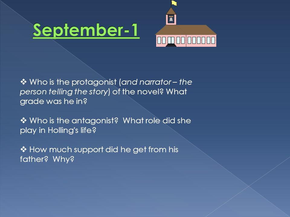 September-1 Who is the protagonist (and narrator – the person telling the story) of the novel What grade was he in
