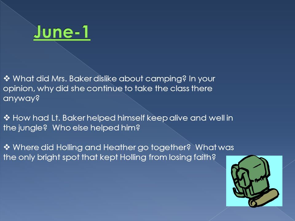 June-1 What did Mrs. Baker dislike about camping In your opinion, why did she continue to take the class there anyway