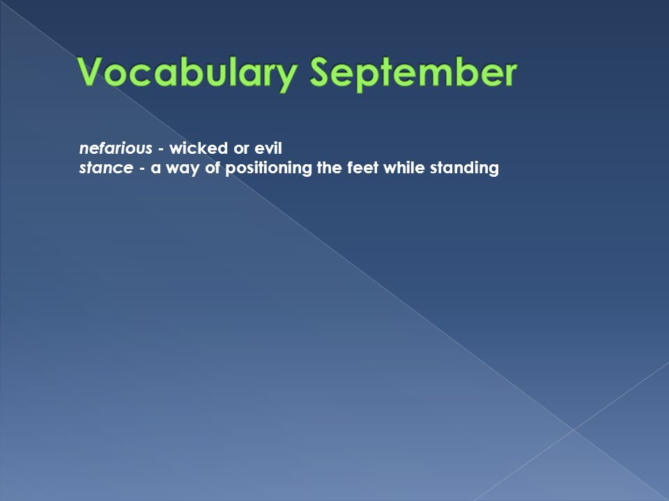 Vocabulary September nefarious - wicked or evil