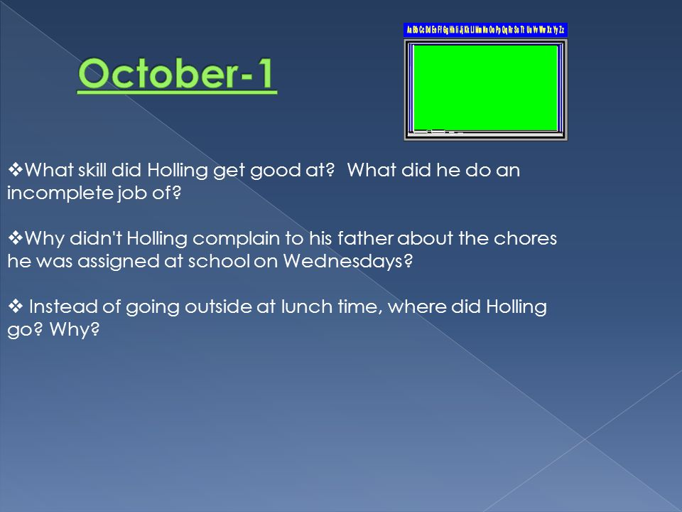 October-1 What skill did Holling get good at What did he do an incomplete job of