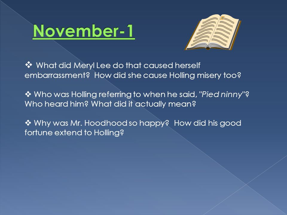 November-1 What did Meryl Lee do that caused herself embarrassment How did she cause Holling misery too