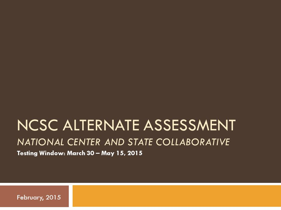 NCSC Alternate Assessment National Center and State COLLABORATIVE