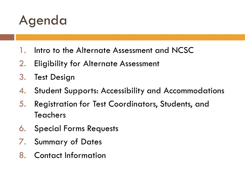 Agenda Intro to the Alternate Assessment and NCSC