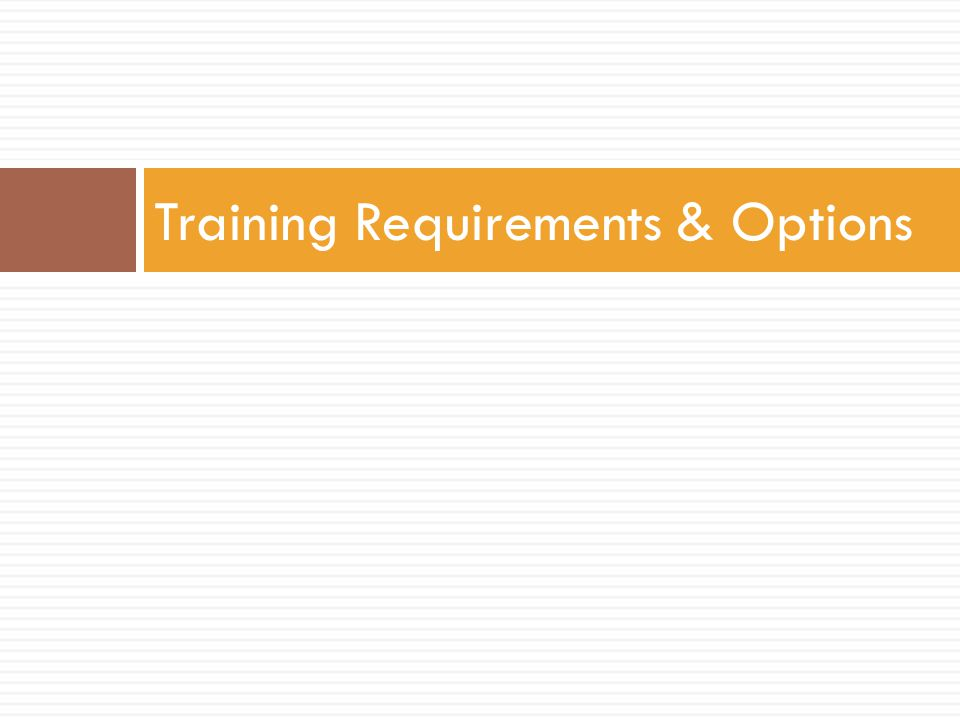 Training Requirements & Options