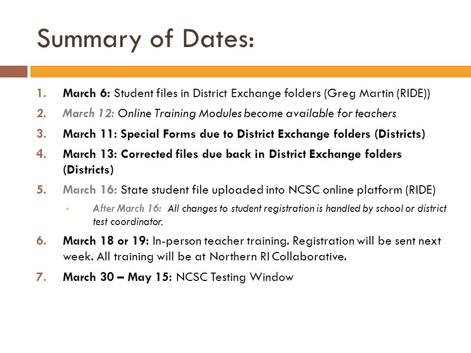 Summary of Dates: March 6: Student files in District Exchange folders (Greg Martin (RIDE))