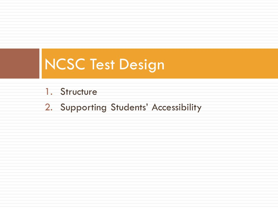 NCSC Test Design Structure Supporting Students' Accessibility