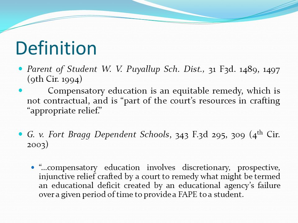 Definition Parent of Student W. V. Puyallup Sch. Dist., 31 F3d. 1489, 1497 (9th Cir. 1994)