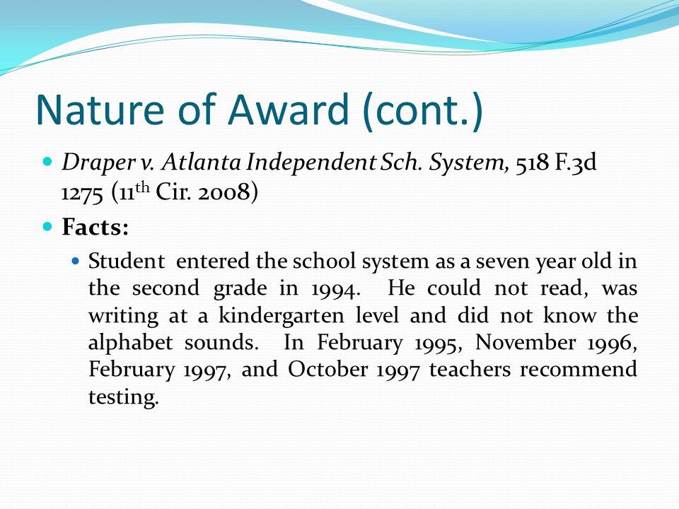 Nature of Award (cont.) Draper v. Atlanta Independent Sch. System, 518 F.3d 1275 (11th Cir. 2008) Facts: