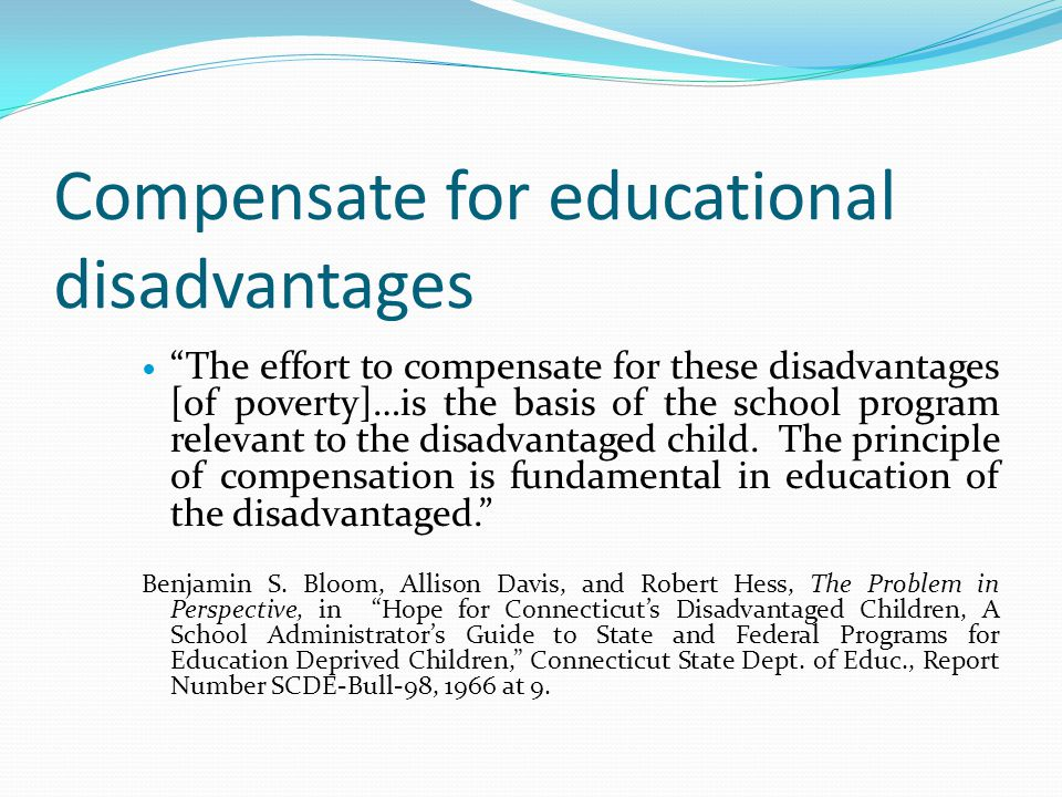 Compensate for educational disadvantages