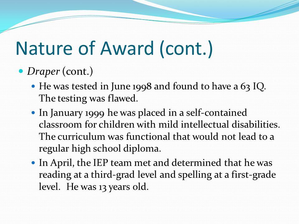 Nature of Award (cont.) Draper (cont.)
