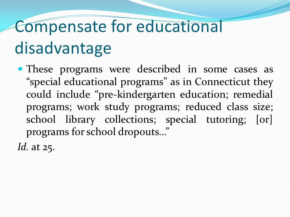 Compensate for educational disadvantage
