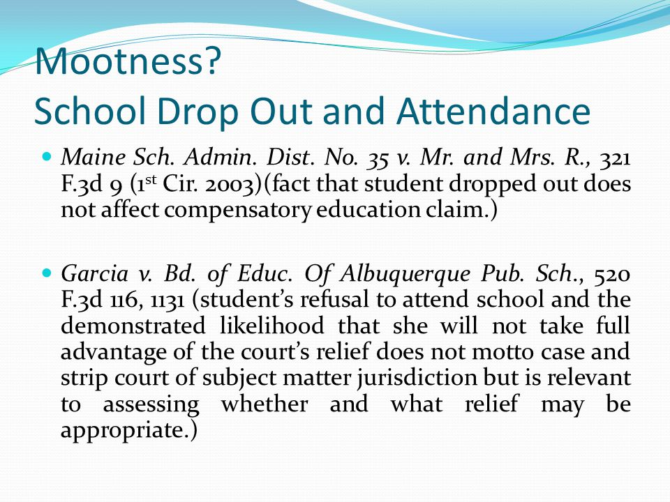 Mootness School Drop Out and Attendance