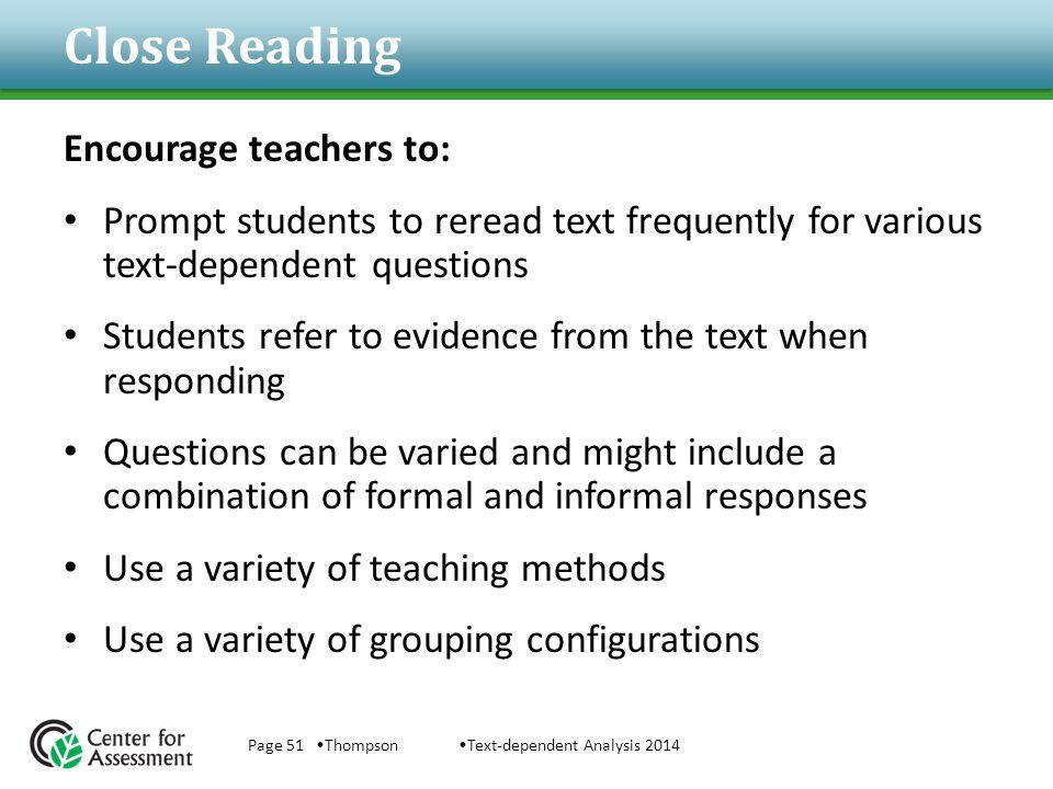 Close Reading Encourage teachers to: