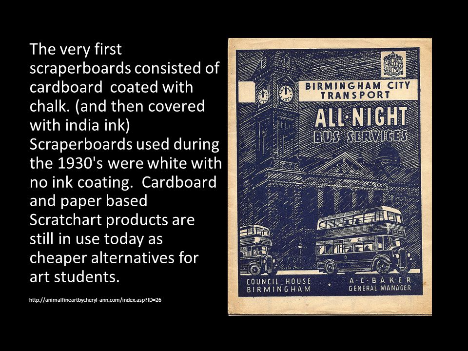 The very first scraperboards consisted of cardboard coated with chalk
