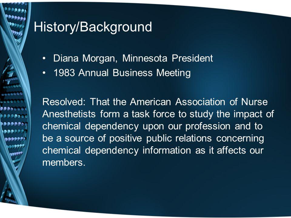 History/Background Diana Morgan, Minnesota President