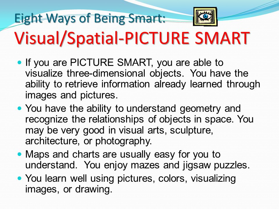Eight Ways of Being Smart: Visual/Spatial-PICTURE SMART