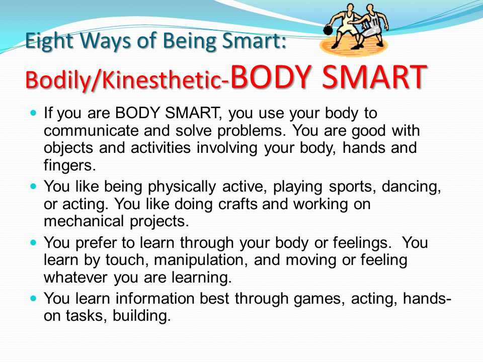 Eight Ways of Being Smart: Bodily/Kinesthetic-BODY SMART