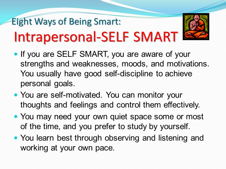 Eight Ways of Being Smart: Intrapersonal-SELF SMART