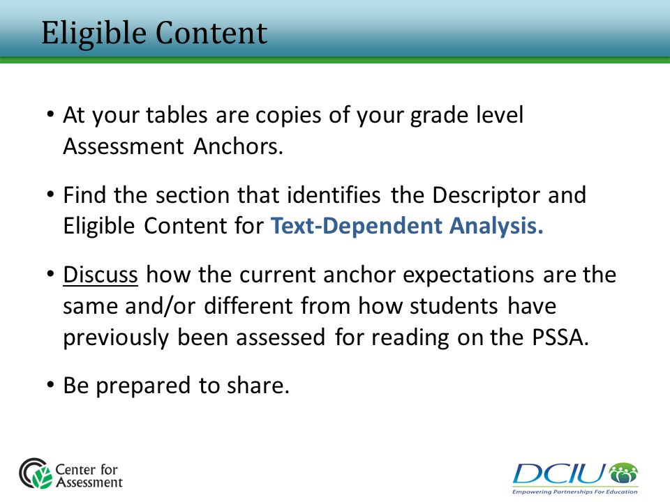 Eligible Content At your tables are copies of your grade level Assessment Anchors.